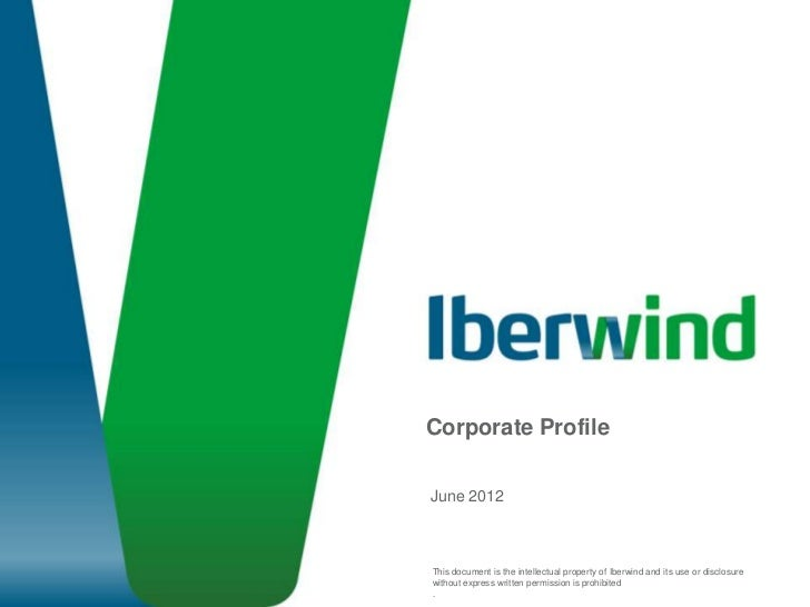 Corporate Profile                              June 2012                           This document is the intellectual prope...