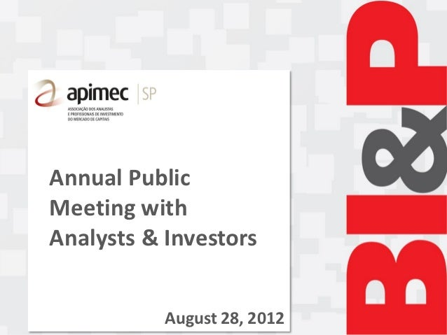 Annual PublicMeeting withAnalysts & Investors           August 28, 2012