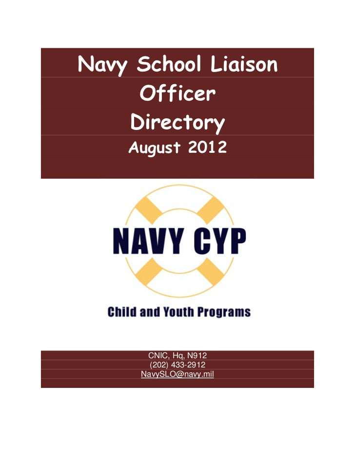 Navy School Liaison     Officer    Directory     August 2012  hild Child &    irectory contact:        CNIC, Hq, N912     ...
