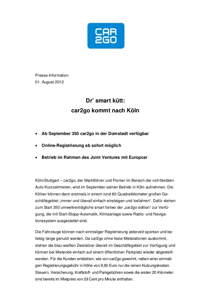 Presse-Information01. August 2012                              Dr' smart kütt:                     car2go kommt nach Köln...