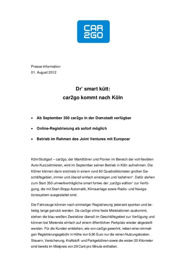 Presse-Information01. August 2012                              Dr' smart kütt:                     car2go kommt nach Köln...