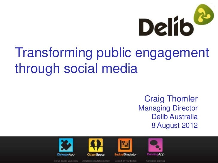 Transforming public engagementthrough social media                    Craig Thomler                   Managing Director   ...