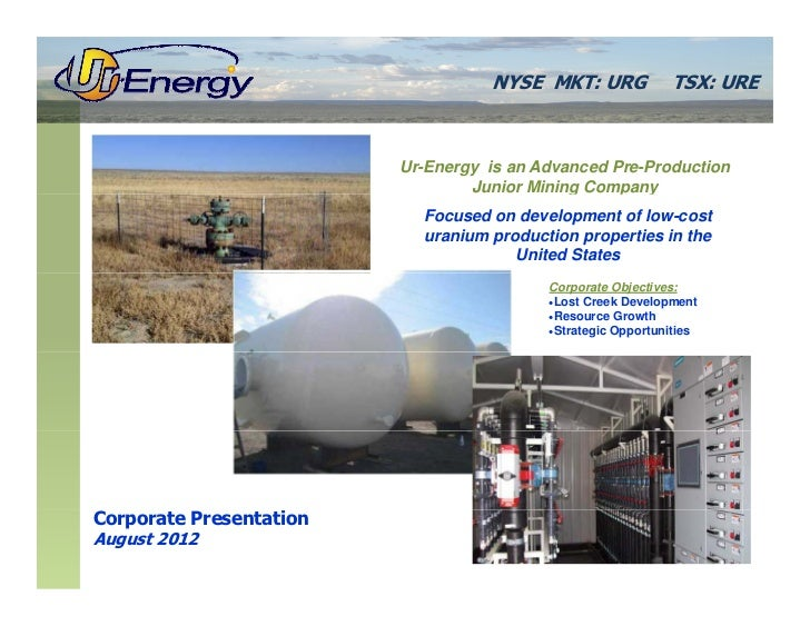 NYSE MKT: URG             TSX: URE                         Ur-Energy is an Advanced Pre-Production                        ...