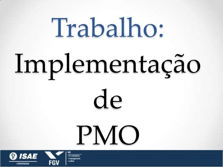 Trabalho:Implementação     de    PMO