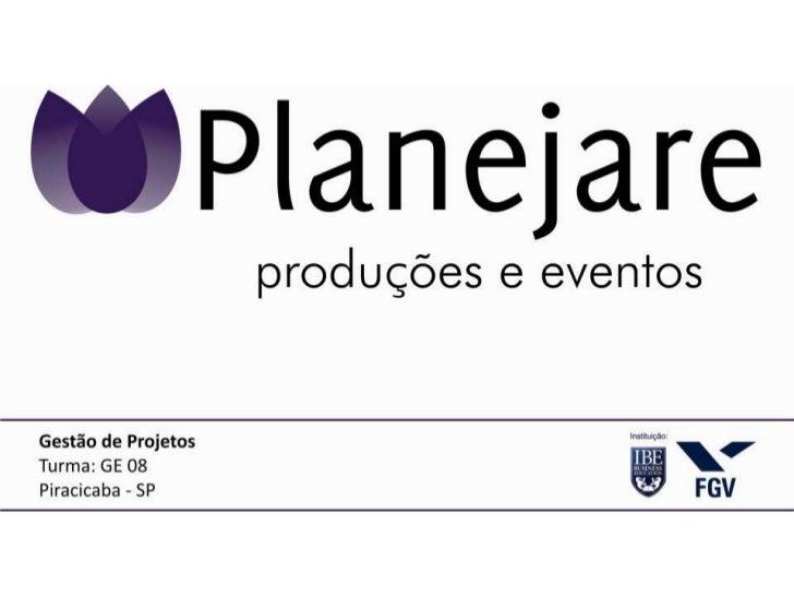 Projeto                 SIN: Sorriso Itinerante NacionalEvento de cunho Social da Empresa Planejare – Produções e Eventos.