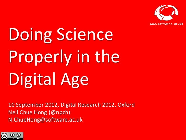 www.software.ac.ukDoing ScienceProperly in theDigital Age10 September 2012, Digital Research 2012, OxfordNeil Chue Hong (@...