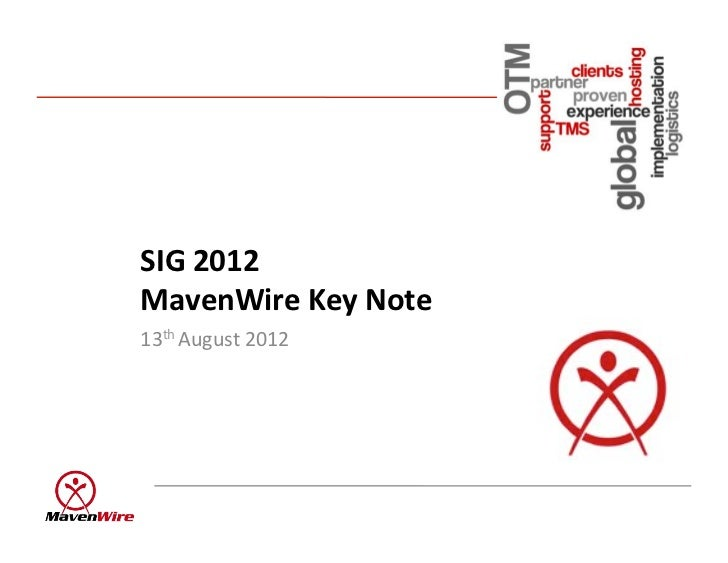 SIG$2012$MavenWire$Key$Note$13th%August%2012%