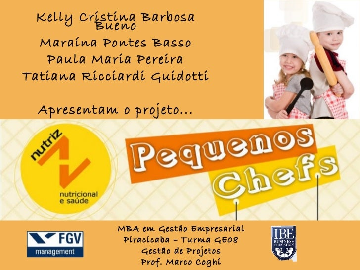 Kelly Cristina Barbosa          Bueno  Maraína Pontes Basso   Paula Maria PereiraTatiana Ricciardi Guidotti  Apresentam o ...