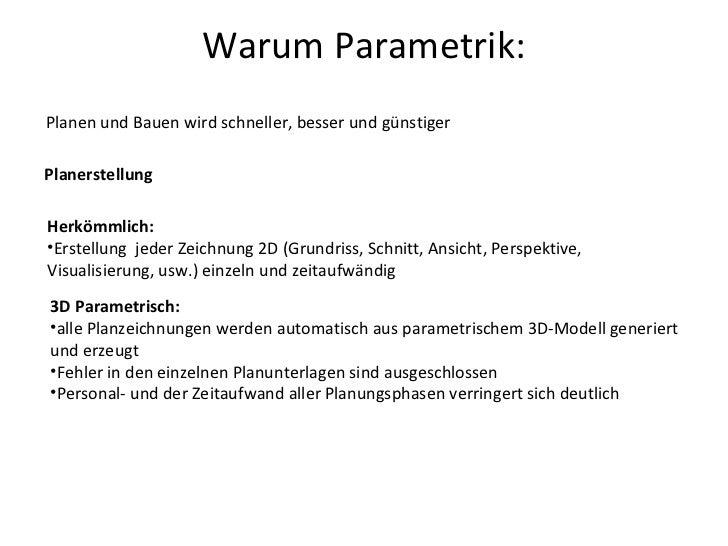 Warum Parametrik:Hauptgrund sind grosse Kostenersparnisse im Gesamtprozess der Planung und Fertigung             bisherige...