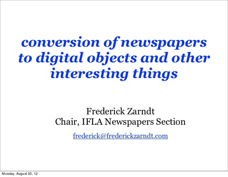 conversion of newspapers         to digital objects and other              interesting things                             ...