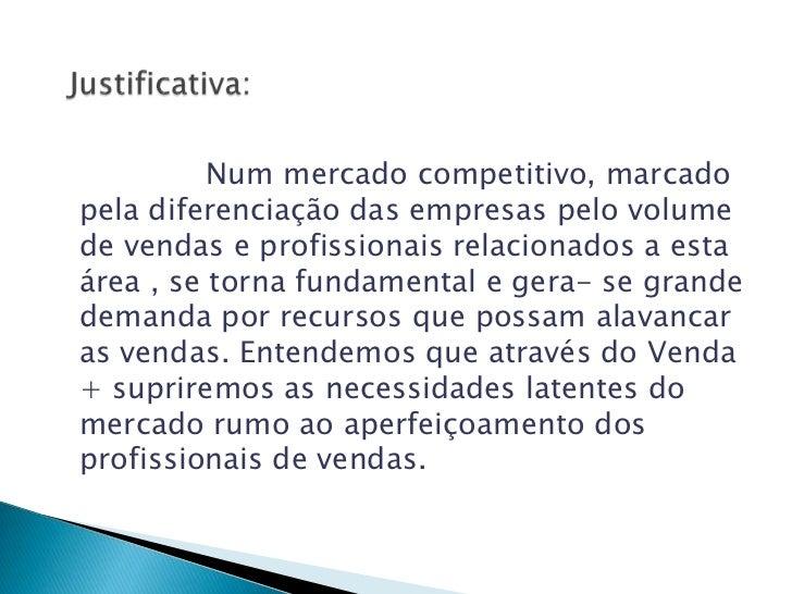 Num mercado competitivo, marcadopela diferenciação das empresas pelo volumede vendas e profissionais relacionados a estaár...