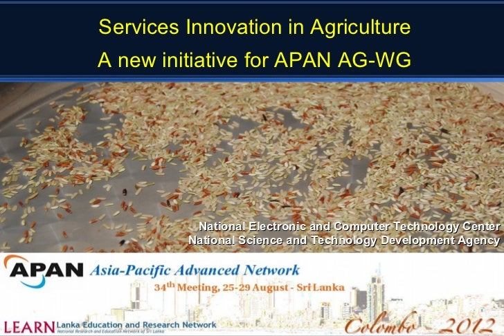 Services Innovation in AgricultureA new initiative for APAN AG-WG          National Electronic and Computer Technology Cen...