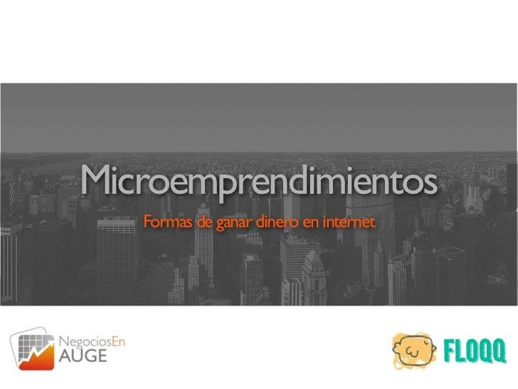 Microemprendimientos   Formas de ganar dinero en internet