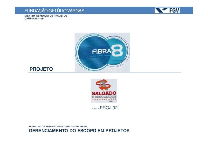 FUNDAÇÃO GETÚLIO VARGASMBA EM GERÊNCIA DE PROJETOSCAMPINAS – SP   PROJETO                                                T...