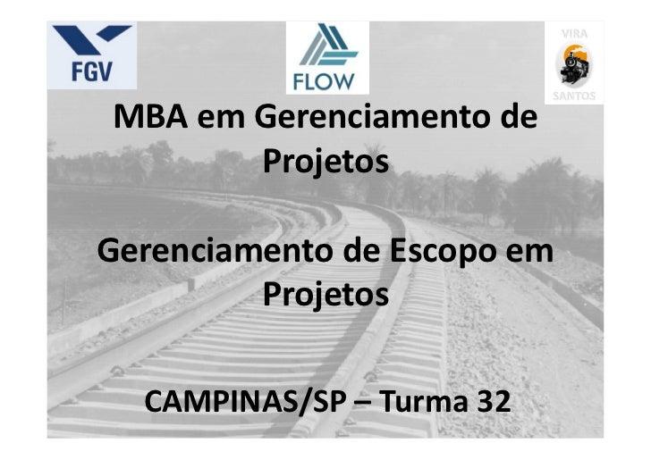 MBA em Gerenciamento de       ProjetosGerenciamento de Escopo em         Projetos  CAMPINAS/SP – Turma 32
