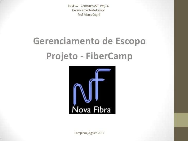 IBE/FGV –Campinas /SP -Proj. 32          Gerenciamento de Escopo              Prof. Marco CoghiGerenciamento de Escopo  Pr...