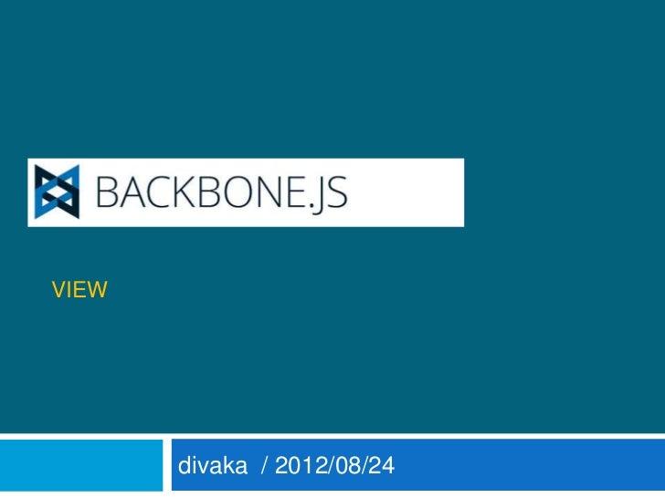 BACKBONEVIEW       divaka / 2012/08/24