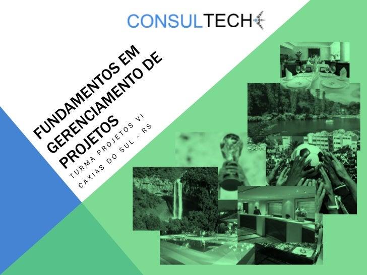 EMPRESA: CONSULTECH CONSULTORIA LTDA.A ConsulTech é uma empresa prestadora de serviços, especializada emconsultoria turíst...