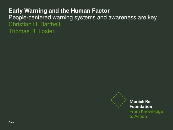 Early Warning and the Human FactorPeople-centered warning systems and awareness are keyChristian H. BartheltThomas R. Lost...
