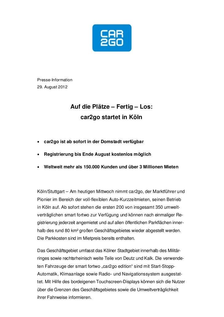 Presse-Information29. August 2012                  Auf die Plätze – Fertig – Los:                      car2go startet in K...