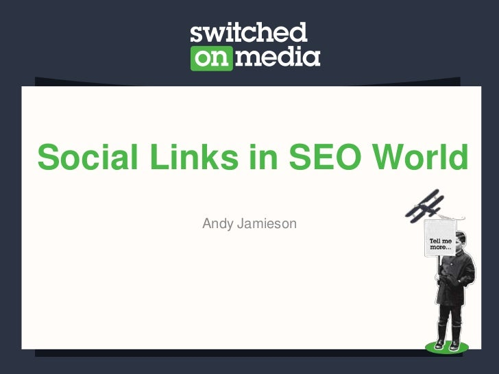 Social Links in SEO World         Andy Jamieson