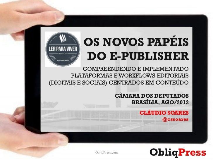 OS NOVOS PAPÉIS          DO E-PUBLISHER            COMPREENDENDO E IMPLEMENTADO       PLATAFORMAS E WORKFLOWS EDITORIAIS(D...
