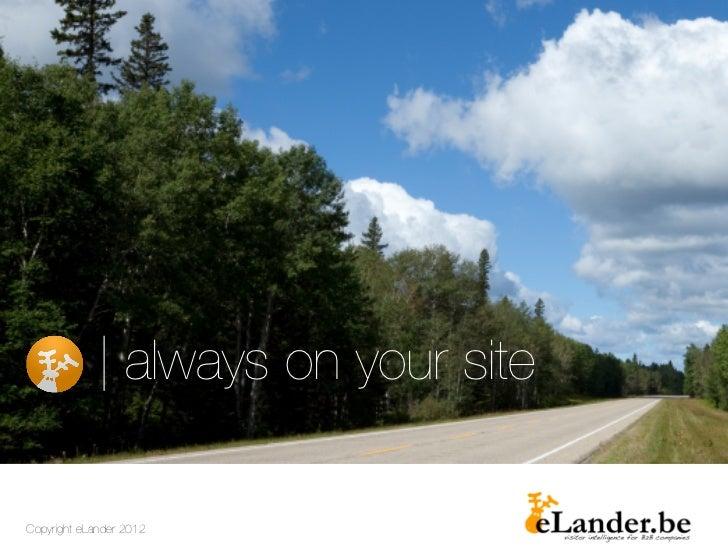 | always on your siteCopyright eLander 2012