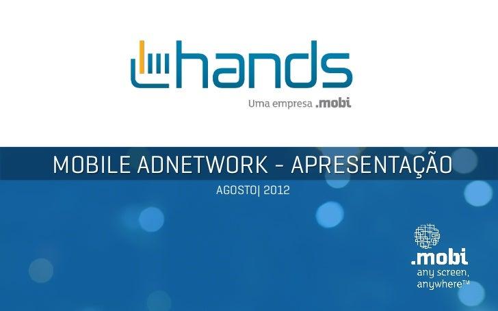 MOBILE ADNETWORK - APRESENTAÇÃO            AGOSTO| 2012