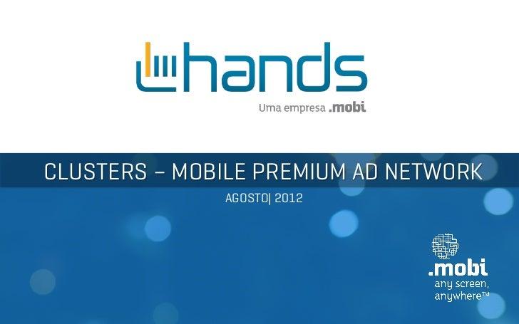 CLUSTERS – MOBILE PREMIUM AD NETWORK              AGOSTO| 2012