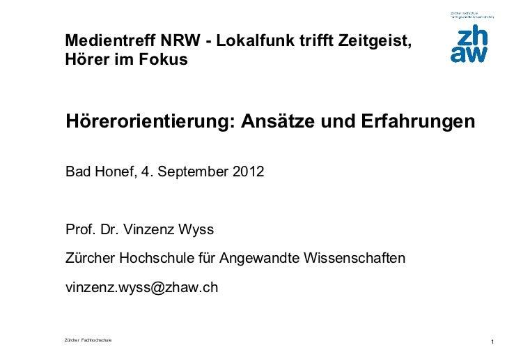Medientreff NRW - Lokalfunk trifft Zeitgeist,Hörer im FokusHörerorientierung: Ansätze und ErfahrungenBad Honef, 4. Septemb...