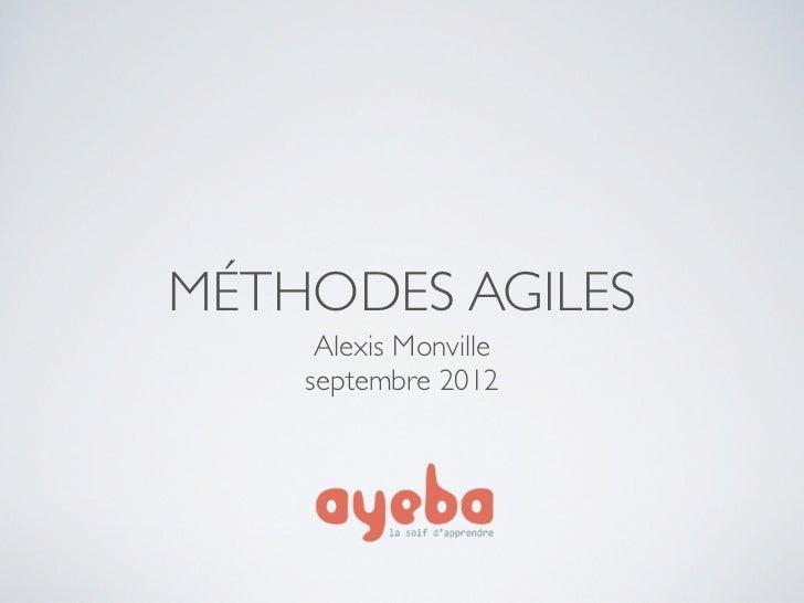 MÉTHODES AGILES     Alexis Monville    septembre 2012