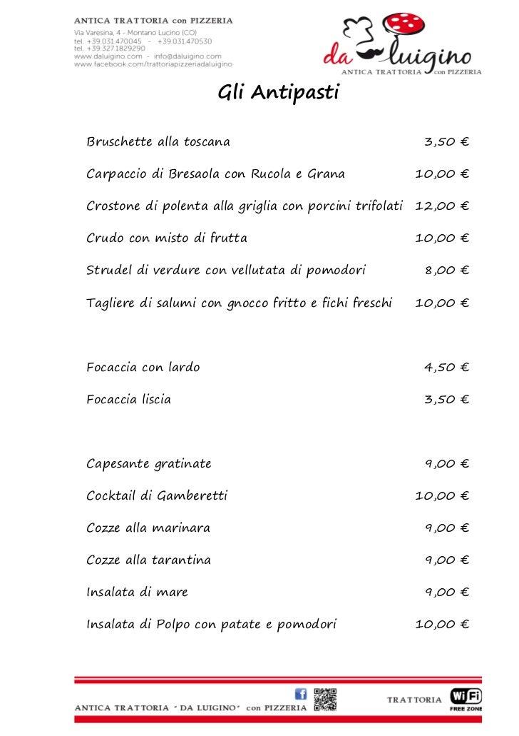 Gli AntipastiBruschette alla toscana                                   3,50 €Carpaccio di Bresaola con Rucola e Grana     ...
