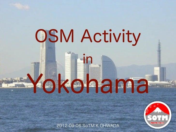 OSM Activity            inYokohama  2012-09-06 SoTM K.OHWADA