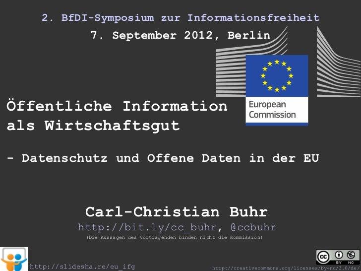 2. BfDI-Symposium zur Informationsfreiheit                 7. September 2012, BerlinÖffentliche Informationals Wirtschafts...
