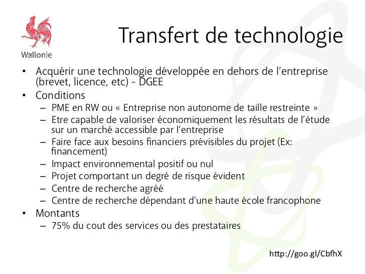 Transfert de technologie• Acquérir une technologie développée en dehors de l'entreprise   (brevet, licence, etc) - DGEE•...