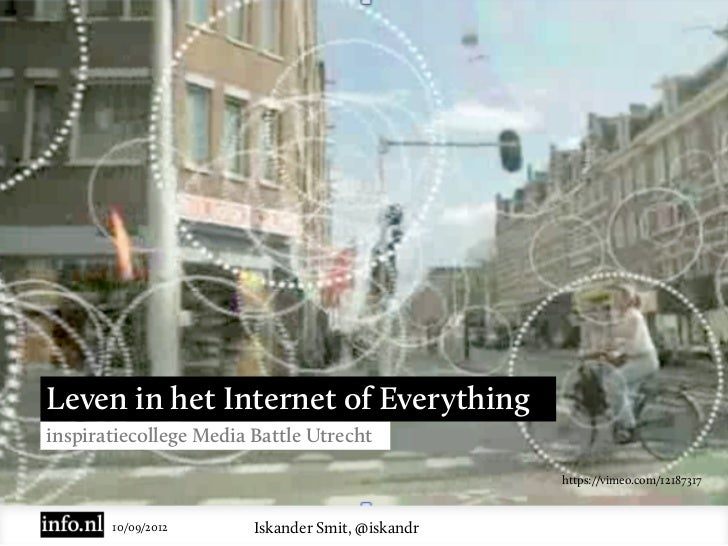 Leven in het Internet of Everythinginspiratiecollege Media Battle Utrecht                                                 ...