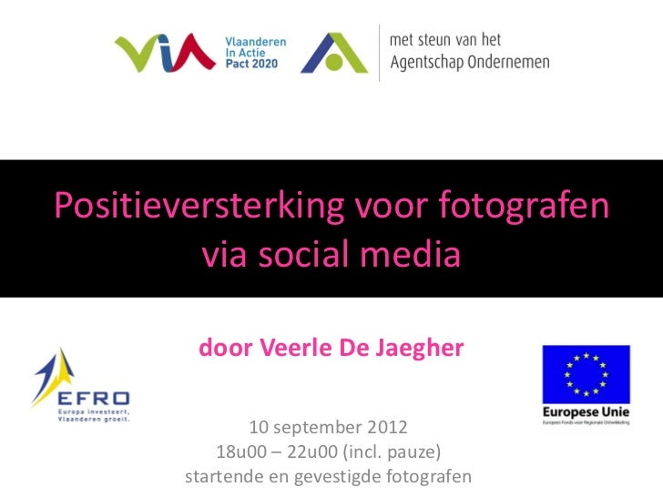 Positieversterking voor fotografen         via social media         door Veerle De Jaegher               10 september 2012...