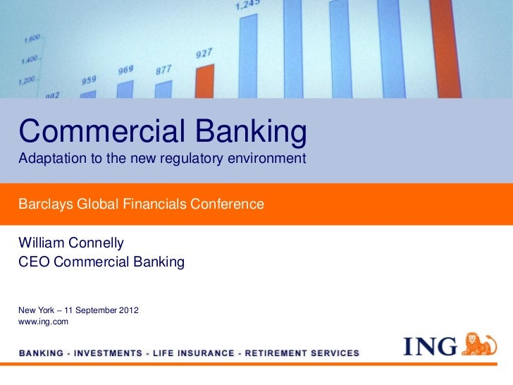 Commercial BankingAdaptation to the new regulatory environmentBarclays Global Financials ConferenceWilliam ConnellyCEO Com...
