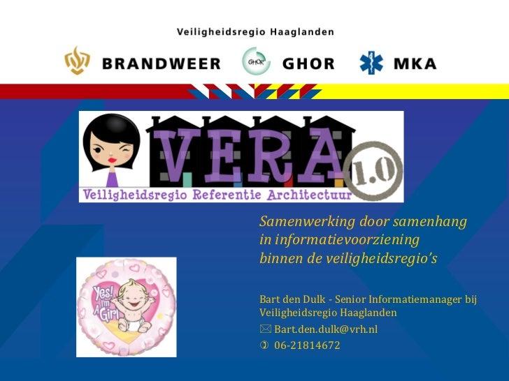 Samenwerking door samenhangin informatievoorzieningbinnen de veiligheidsregio'sBart den Dulk - Senior Informatiemanager bi...