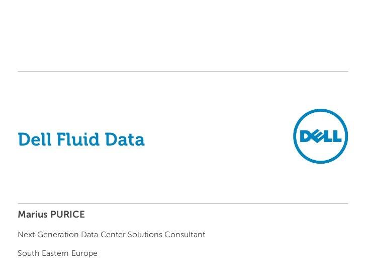 Dell Fluid DataMarius PURICENext Generation Data Center Solutions ConsultantSouth Eastern Europe