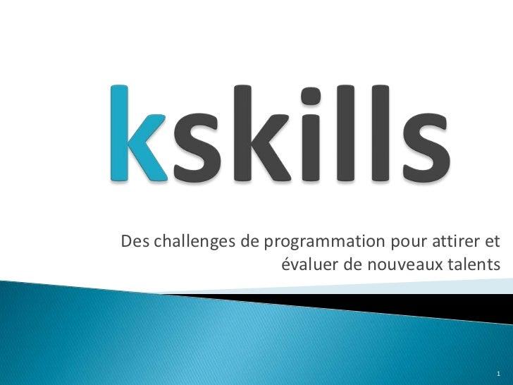 Des challenges de programmation pour attirer et                    évaluer de nouveaux talents                            ...