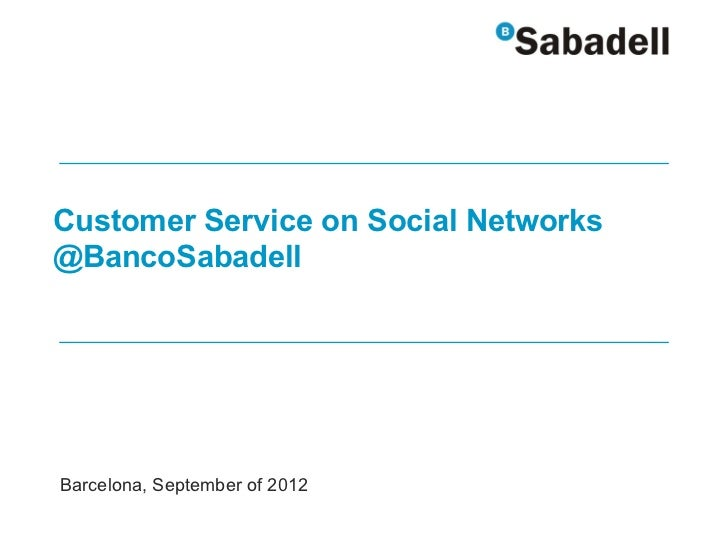 Customer Service on Social Networks@BancoSabadellBarcelona, September of 2012