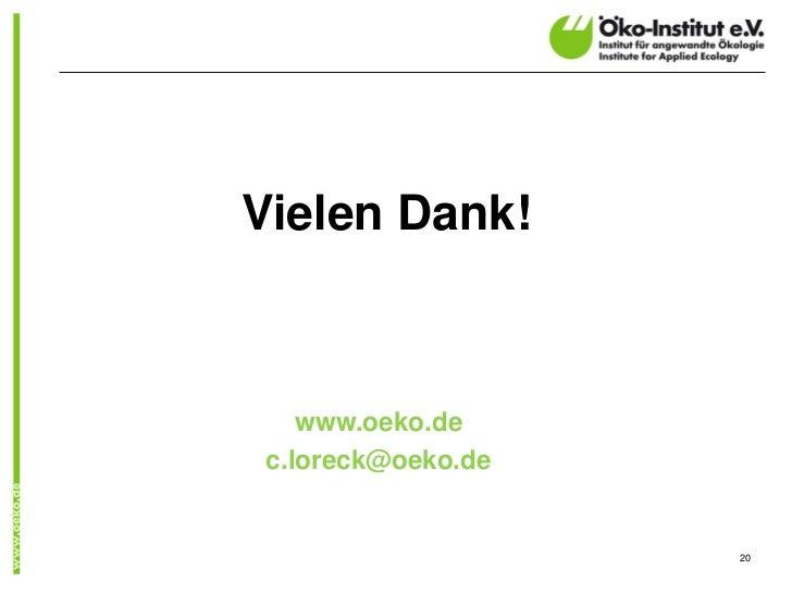 Vielen Dank!    www.oeko.de c.loreck@oeko.de                    20