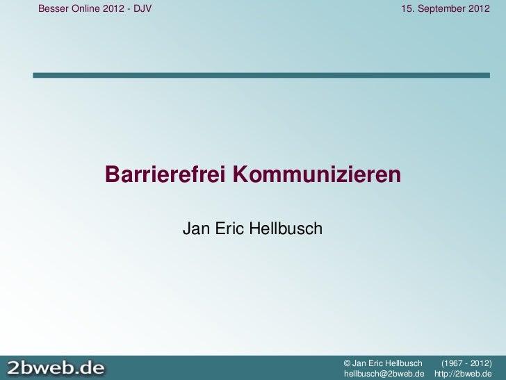 Besser Online 2012 - DJV                                      15. September 2012              Barrierefrei Kommunizieren  ...
