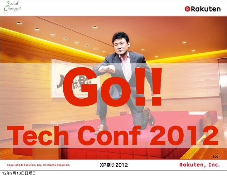 Go!! Tech Conf 2012                          100               XP祭り201212年9月16日日曜日