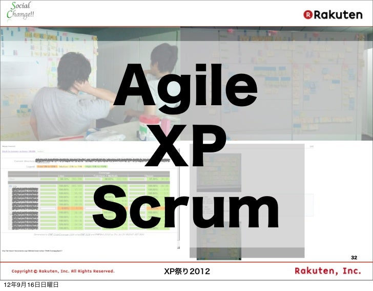Agile                XP              Scrum                           32                XP祭り201212年9月16日日曜日