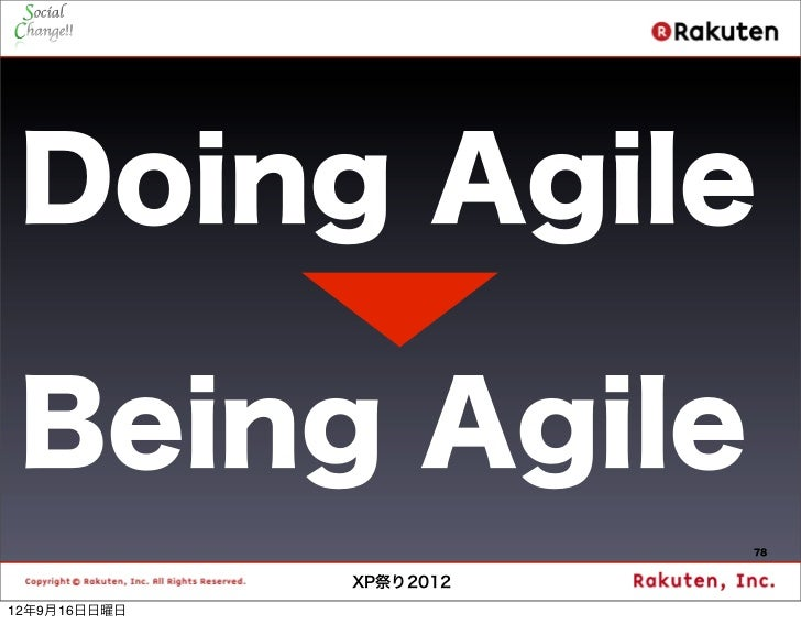 Doing Agile Being Agile                         78              XP祭り201212年9月16日日曜日