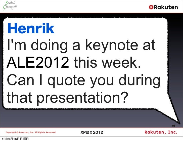 Henrik Im doing a keynote at ALE2012 this week. Can I quote you during that presentation?                          88     ...