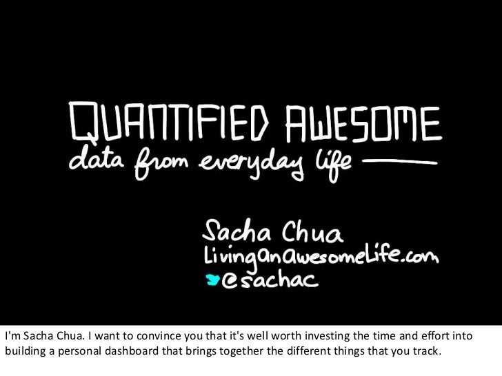 Im Sacha Chua. I want to convince you that its well worth investing the time and effort intobuilding a personal dashboard ...