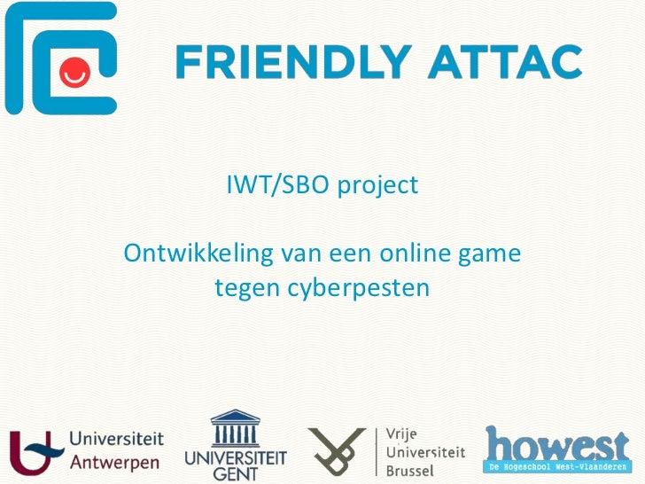 IWT/SBO projectOntwikkeling van een online game       tegen cyberpesten